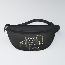 Pray And Hustle Fanny Pack