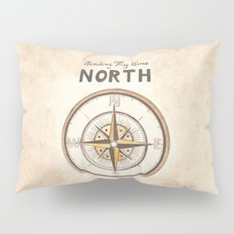Finding My True North Pillow Sham