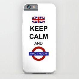 Keep Calm and Mind the Gap British Saying iPhone Case
