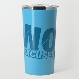 No Excuses - Blue Travel Mug