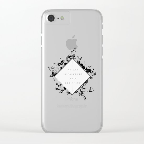 The End Is The Beginning Clear iPhone Case