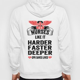 Nurse T-shirts Funny CPR Tee Nurses Like It Harder Faster Deeper nurse Hoody