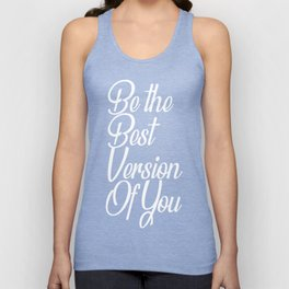 Be the best version of you Unisex Tank Top