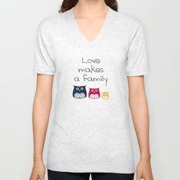 Love makes a family Unisex V-Neck