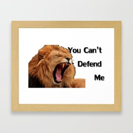 You Can't Defend Me Framed Art Print