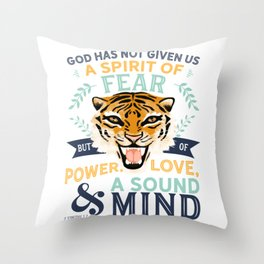 Power, Love and a Sound Mind Throw Pillow