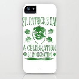 Trump St. Patrick's Day Sarcasm alcohol Gift iPhone Case
