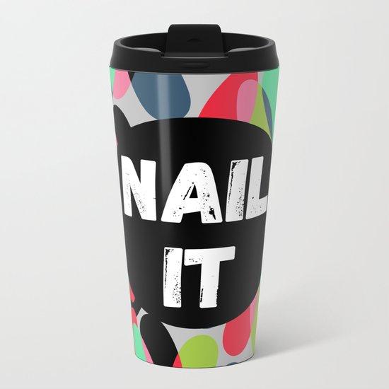 Nail It Metal Travel Mug