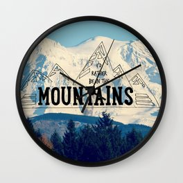 I'd Rather be in the Mountains Wall Clock