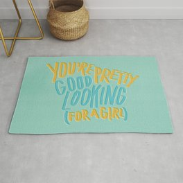 You're Pretty Good Lookin' (For A Girl) Rug