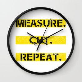 MEASURE MEASURE CUT SWEAR REPEAT Wall Clock