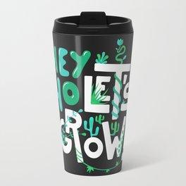 Hey ho ! Let's grow ! Travel Mug