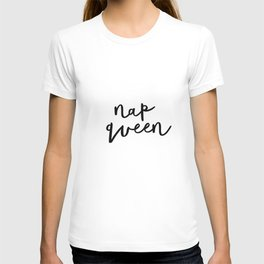 Nap Queen black and white typography poster gift for her girlfriend home wall decor bedroom T-shirt