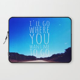 I'll Go Where You Want Me to Go Laptop Sleeve