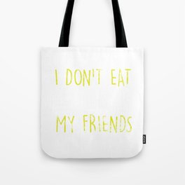 I Don't Eat My Friends Vegan Distressed Tote Bag