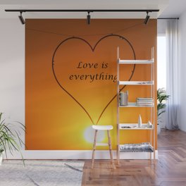 Love is everything Wall Mural