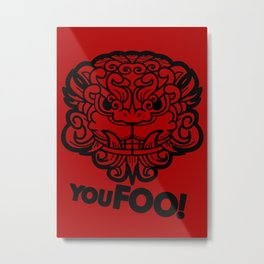 You Foo! Metal Print