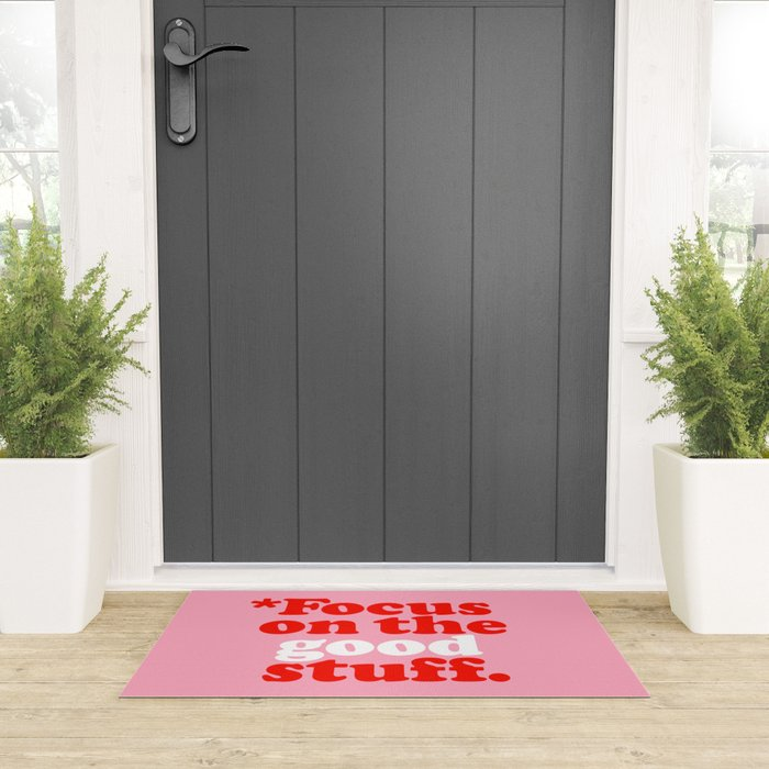 Focus On The Good Stuff. Welcome Mat
