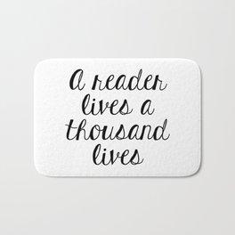 A Reader Lives a Thousand Lives Bath Mat