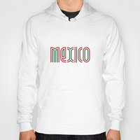 mexico Hoodies featuring Mexico! by nikitaprokhorov