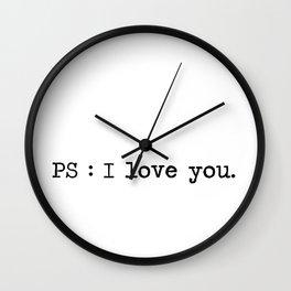 Ps : I love you. Wall Clock