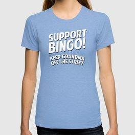 Support Bingo Keep Grandma Off The Streets T-shirt