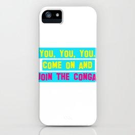 Everybody Conga!  iPhone Case