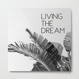 Living The Dream Metal Print