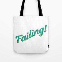 Failing! Tote Bag