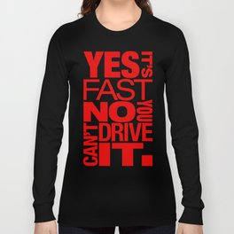 Yes it's fast No you can't drive it v5 HQvector Long Sleeve T-shirt