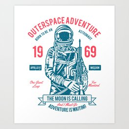 Outer space Adventure - Born to be an astronaut Art Print
