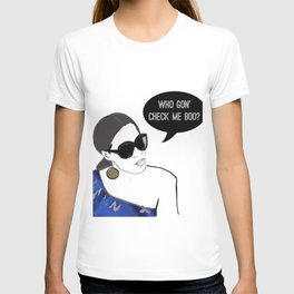 Who gon' check me boo? T-shirt