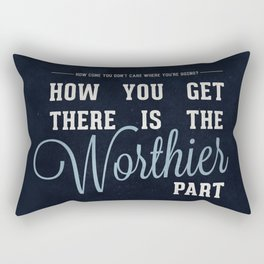 Firefly: How you get there is the worthier part Rectangular Pillow
