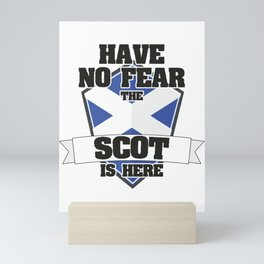 Have No Fear The Scot Is Here Proud To Be Scottish Gift Mini Art Print