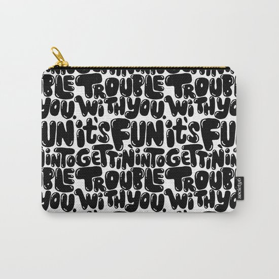 trouble Carry-All Pouch