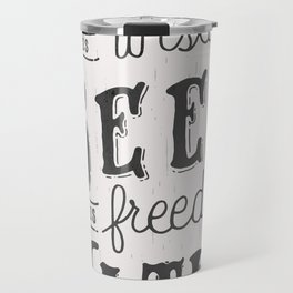 """In Wine There Is Wisdom, In Beer There Is..."" Travel Mug"