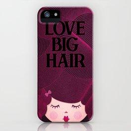 Love Big Hair iPhone Case