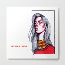 idontwannabeyouanymore Metal Print