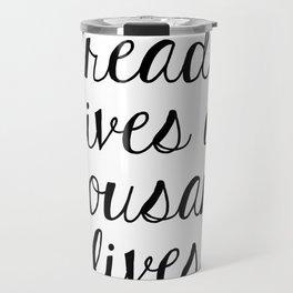 A Reader Lives a Thousand Lives Travel Mug