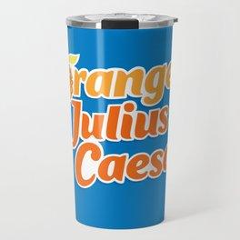 Orange Julius Caesar Travel Mug