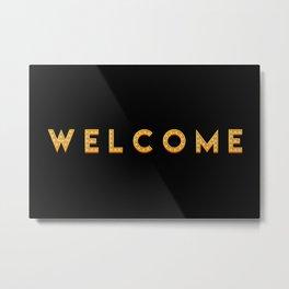 The 'Welcome' Art I Metal Print