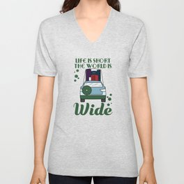 """Sensible and enlightening """"Life is Short and the World is Wide"""" tee design. Give the best gift now!  Unisex V-Neck"""