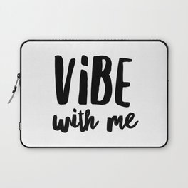 Vibe with me Laptop Sleeve