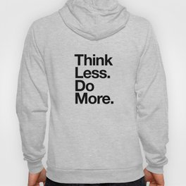 Think Less Do More black and white inspirational wall art typography poster design home decor Hoody