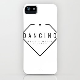 Dancing is music made visible. iPhone Case