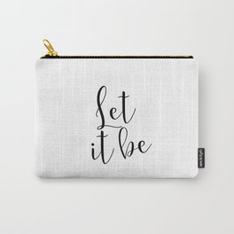 PRINTABLE ART,Let it be,Inspirational Quote,Wall Art,Black And White,Love Sign,Gift For Her,Women Carry-All Pouch