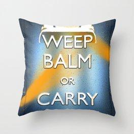 WEEP BALM OR CARRY BATON (Keep calm) Throw Pillow