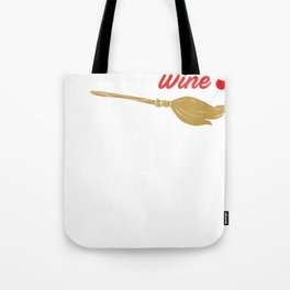 My Broomstick Runs On Wine Witches Halloween Party Shirt Tote Bag