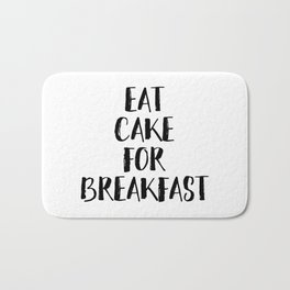 Eat Cake For Breakfast Bath Mat