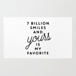 7 billion smiles and yours is my favorite Rug
